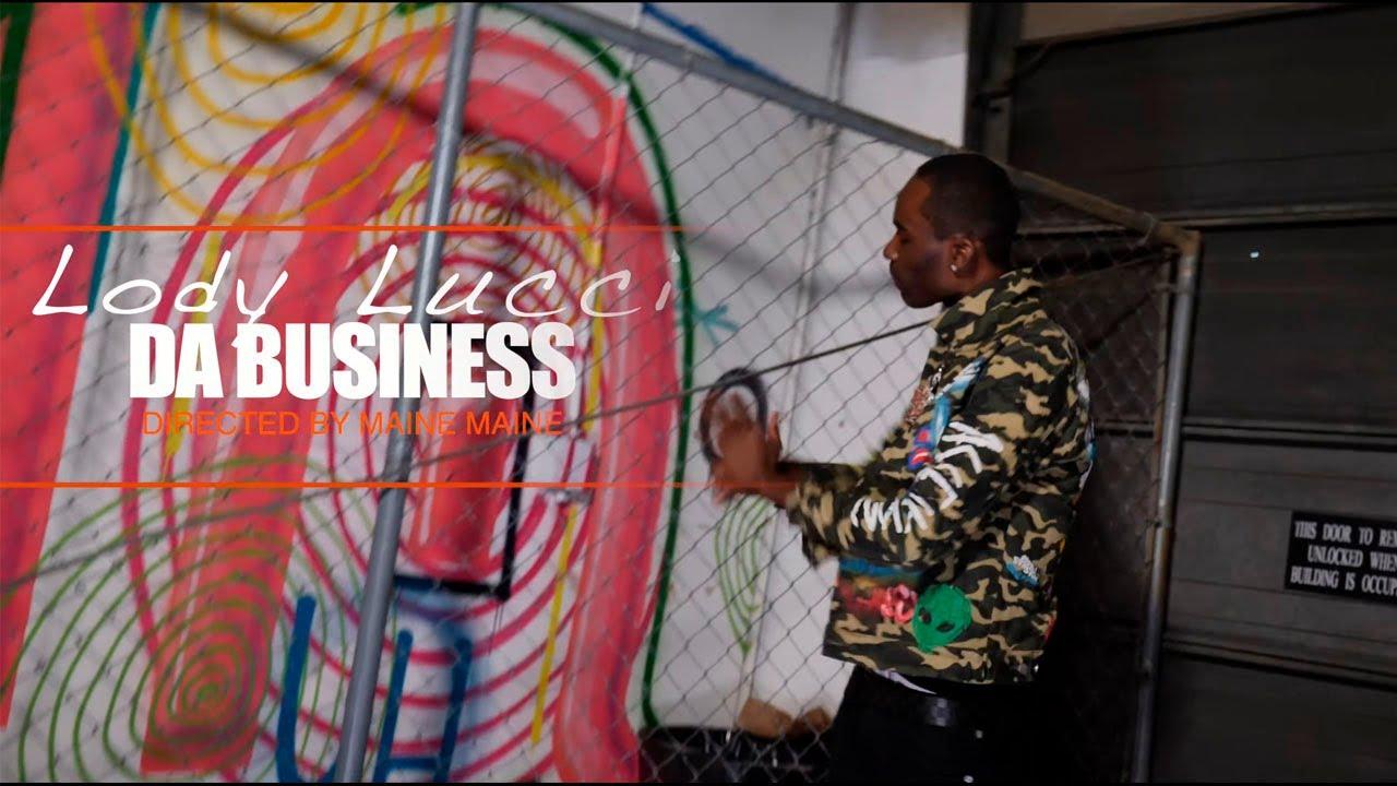 """Lody Lucci """"Da Business"""""""