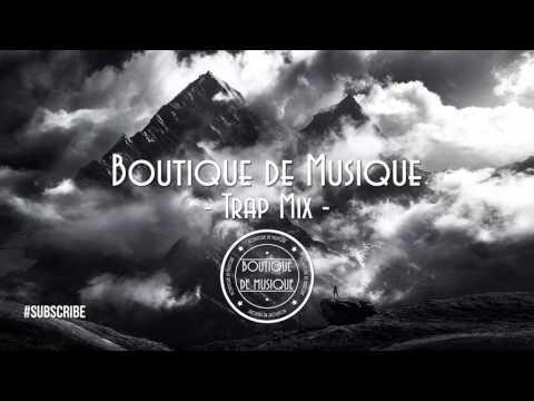 Trap Music 1 Hour Mix 2015 | Boutique de Musique Mix