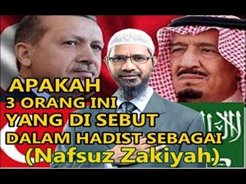 Raja Salman , Zakir Naik , Erdoğan ??? Apakah Salah 1 Nya Adalah Nafsun Zakiyah
