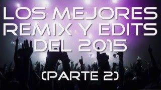 Los Mejores Remix y Edits [Parte 2]