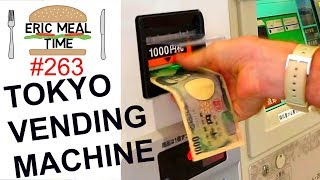 TOKYO FOOD VENDING MACHINE - Eric Meal Time #263