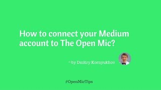 How To Connect Your Medium Account To The Open Mic