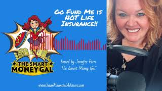Go Fund Me is NOT Life Insurance!