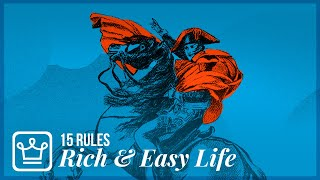 15 Rules That Make You Rich & Life Easier