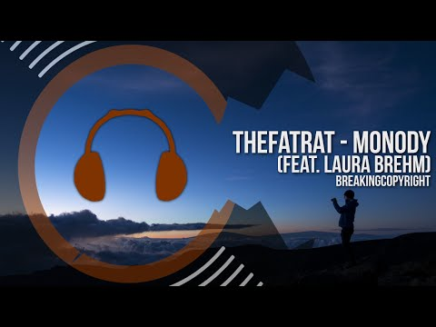 Non Copyrighted Music | TheFatRat - Monody (feat. Laura Brehm)