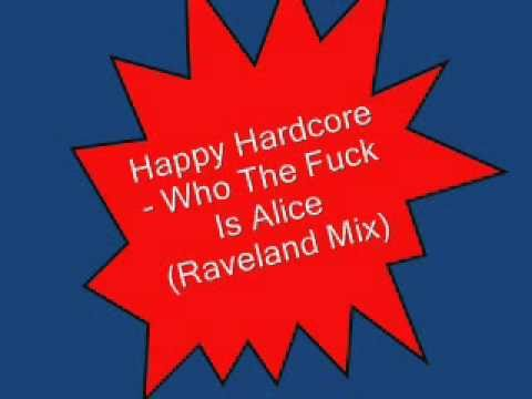 happy hardcore classic - who the fuck is alice ?