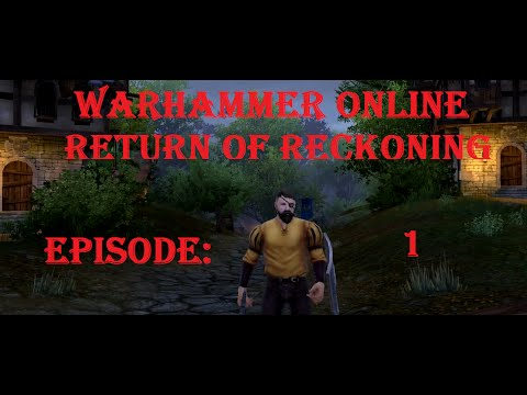 Warhammer Online: Return of Reckoning Episode 1