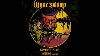 Lunar Swamp - Sweet Sue (Witch Cover)
