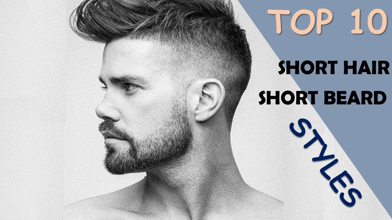 Best Short Hair Short Beard Styles 10 Different Style Youtube