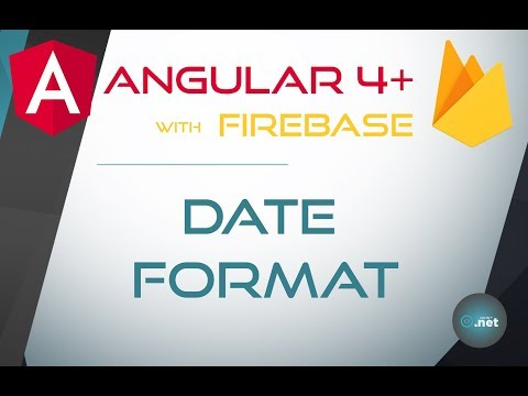 24  DATE FORMAT - Angular 4+ with Firebase & Material Design
