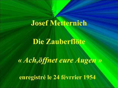 Josef Metternich   Die Zauberflöte   Ach,öffnet eure Augen   enregistré le 24 févrrier 1954