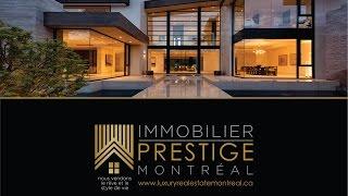 Immobilier de prestige à Montréal et les environs