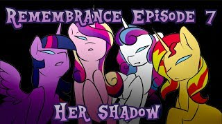 Remembrance Episode 7 - Her Shadow