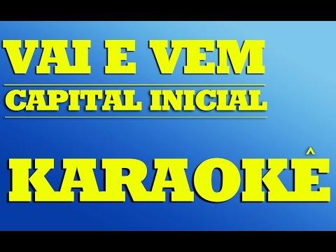 Vai e Vem - Capital Inicial   KARAOKÊ