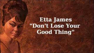 Watch Etta James Dont Lose Your Good Thing video