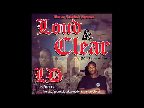 LD - Loud & Clear (FULL MIXTAPE) by Dorian S. Langford