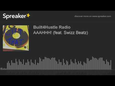 AAAHHH! (feat. Swizz Beatz)