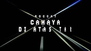 CAHAYA DI ATAS TAR (OST REMP - IT) - ROCCAT - OFFICIAL LYRIC VIDEO