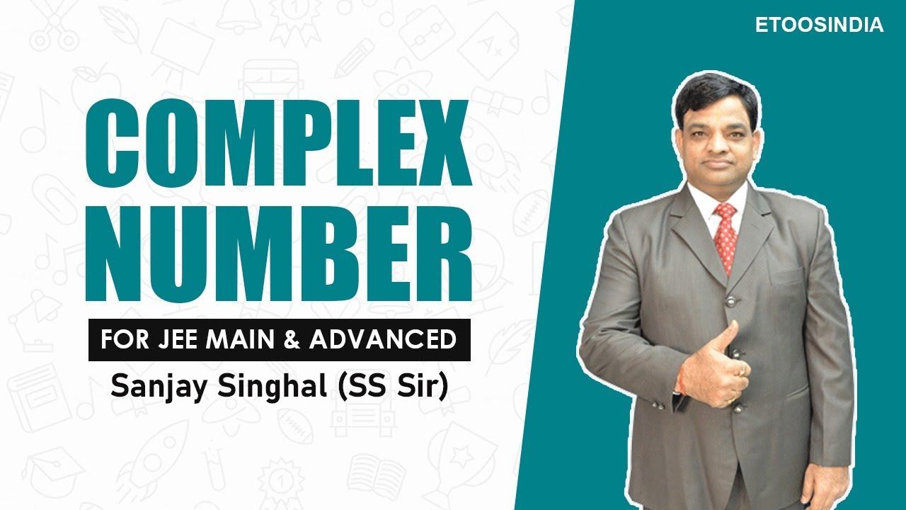 Complex Number | Mathematics | JEE Main & Advanced by SS Sir | Etoosindia