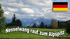 Nesselwang rauf zum Alpspitz
