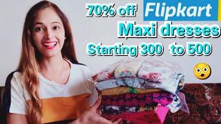 Flipkart Maxi dresses Haul(5 dresses) starting 300 😲 BUDGET Maxi Dress haul Hindi review
