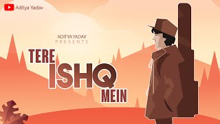 Download Lagu Tere ishq Mein - Aditya Yadav MP3