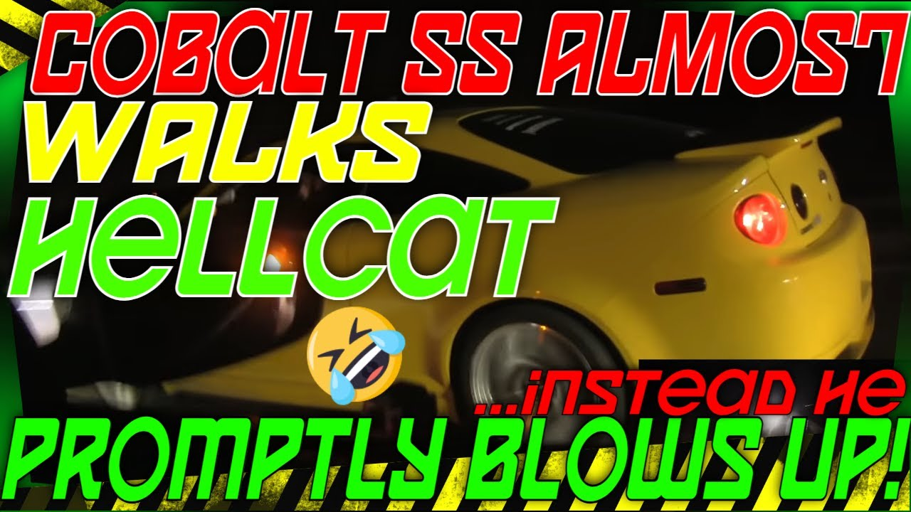 Hellcat Charger vs Cobalt SS Hahn Stage 5  Explosion  YouTube