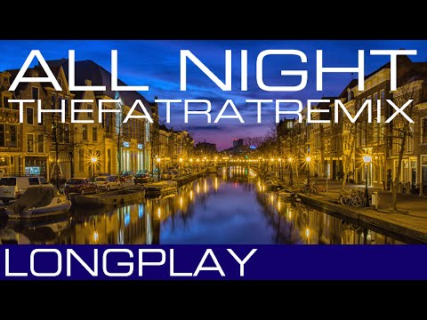 ►►1 HOUR: ALL NIGHT (THEFATRATREMIX) - ICONA POP - REMIXED BY THE FAT RAT◄◄ MUSIX LONGPLAY ♫