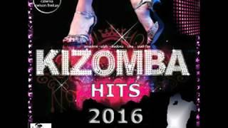 KIZOMBA HITS 2016 - (best mix kizomba) top by di lopez