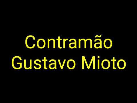 Gustavo Mioto - Contramão (Letra)
