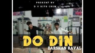 Do Din Darshan Raval | Akanksha Sharma | DANCE BY D Y RITS