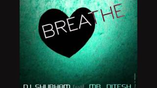 BREATHE - DJ Shubham feat. Mr. Nitesh(D.A.M.N.)