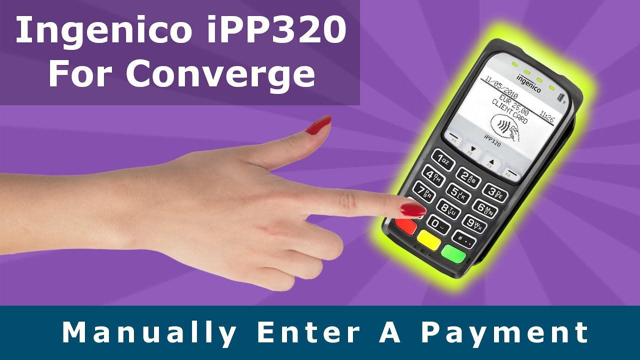 Manually Enter a Payment On Ingenico iPP320 - Converge Gateway