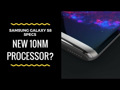 Samsung Galaxy S8 Specs  - New 10nm Processor?