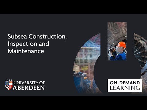 Subsea Construction, Inspection and Maintenance - Online short course