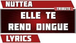 Paroles Elle Te Rend Dingue - Nuttea tribute