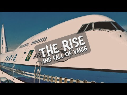 The RISE AND FALL of VARIG