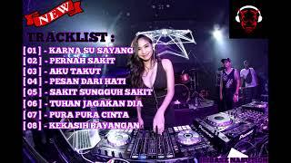 Download DJ REMIX INDO KARNA SU SAYANG VS AZMI PERNAH SAKIT BREAKBEAT TERBARU DUGEM 2018 2019