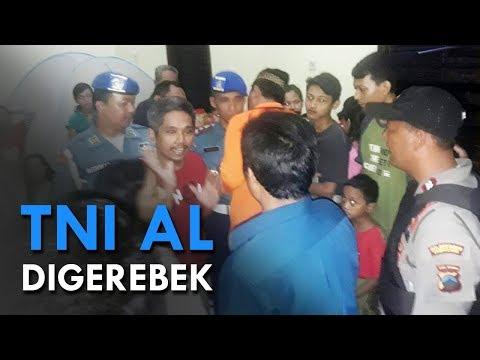 Detik Detik Desersi TNI AL Digerebek
