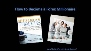 How To Become a Forex Millionaire