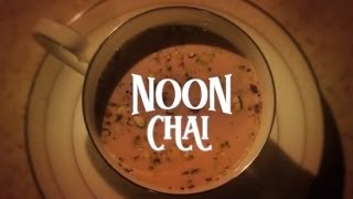 Noon Chai | Thirsty For ...