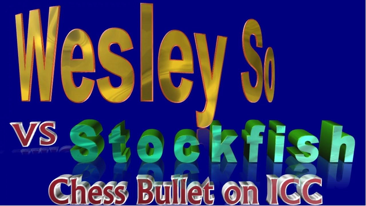 ♚ GM Wesley So vs Computer Stockfish 170815 ★ Knight Odds Bullet Chess on  ICC ★ Man vs Machine ★