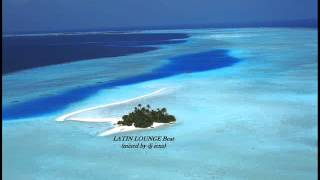 LATIN LOUNGE Beat (mixed by dj ienz)