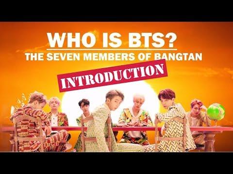Qui sont les BTS ? : Les Sept Membres de Bangtan (INTRODUCTION)