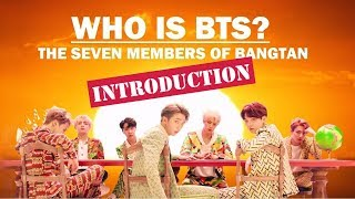 Who is BTS?: The Seven Members of Bangtan (INTRODUCTION) #BTSGotTalent