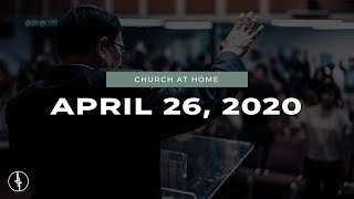 APRIL 26, 2020 | Church at Home | Crossroads Christian Center, Daly City