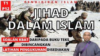JIHAD DALAM ISLAM   |   PENDIDIKAN ISLAM TINGKATAN 1 KSSM   |   PELAJARAN 12