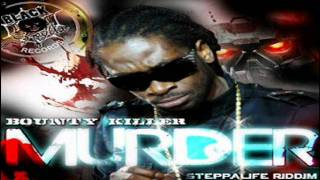 BOUNTY KILLER - MURDER - STEPPA LIFE RIDDIM - BLACKSPYDA RECORDS - DEC 2011
