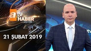 Atv Ana Haber   21 Şubat 2019