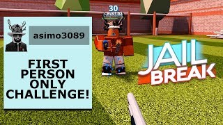 FIRST PERSON ONLY CHALLENGE IN JAILBREAK! *HARD* (Roblox)